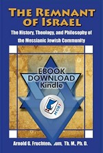 The Remnant of Israel: The History, Theology, and Philosophy of the Messianic Jewish Community (eBook) by Dr. Arnold Fruchtenbaum