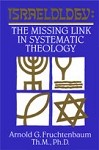 ISRAELOLOGY (eBOOK): The Missing Link In Systematic Theology by Dr. Arnold Fruchtenbaum