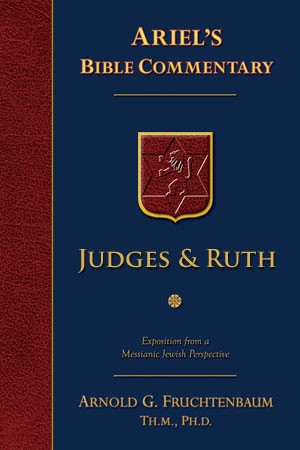 Commentary Series: Judges and Ruth by Dr. Arnold Fruchtenbaum
