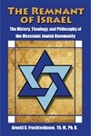 The Remnant of Israel: The History, Theology, and Philosophy of the Messianic Jewish Community by Dr. Arnold Fruchtenbaum
