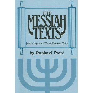 The Messiah Texts by Raphael Patai