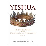 Yeshua: The Life of Messiah from a Messianic Jewish Perspective-Vol. 3 by Dr. Arnold Fruchtenbaum