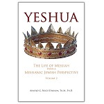 Yeshua: The Life of Messiah from a Messianic Jewish Perspective-Vol. 2 by Dr. Arnold Fruchtenbaum
