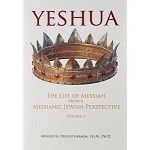 Yeshua: The Life of Messiah from a Messianic Jewish Perspective - Vol. 1 by Dr. Arnold Fruchtenbaum