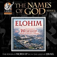 Elohim - Experience Worship from the Heart of Israel
